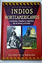 INDIOS NORTEAMERICANOS by Larry Zimmerman