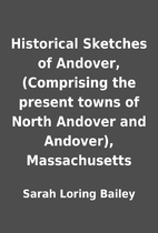 Historical Sketches of Andover, (Comprising…
