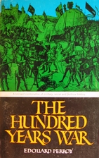 The Hundred Years War by Edouard Perroy