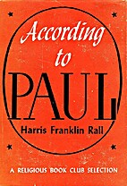 According to Paul by Harris Franklin Rall