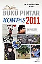 Buku Pintar Kompas 2011 by F. Harianto…