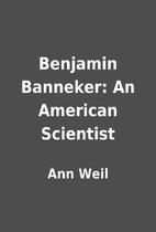 Benjamin Banneker: An American Scientist by…