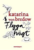 Flyga högt by Katarina von Bredow