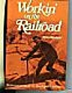 Workin' on the Railroad: Reminiscences from…