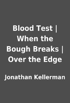 Blood Test   When the Bough Breaks   Over…