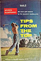 Tips from the Top : 52 More Golf Lessons by…