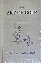 The Art of Golf by Sir W. G. Simpson