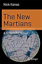 The New Martians: A Scientific Novel…