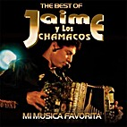 The Best of Jaime y Los Chamacos: Mi Musica…