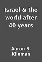 Israel & the world after 40 years by Aaron…