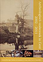 Archeologisch onderzoek in Gent 2002-2011 by…