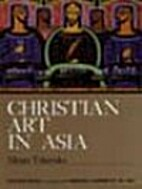 Christian art in Asia by William A. Dyrness