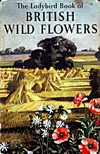 Nature Series: British Wild Flowers by Brian…