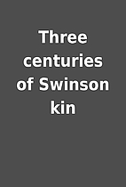 Three centuries of Swinson kin