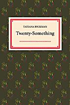 Twenty Something by Tatiana Ryckman
