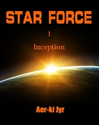 Star Force: Inception (Star Force, #1) by…