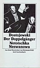 Der Doppelgänger. Netotschka Neswanowa. (…