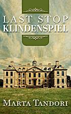 Last Stop Klindenspiel by Marta Tandori