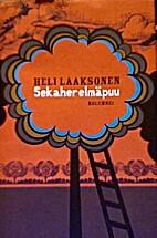 Sekaherelmäpuu : kolumnei by Heli Laaksonen