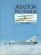 Aviation in Canada by Larry Milberry