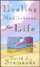 Healing Meditations for Life by David A.…