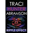 Ripple Effect by Traci Hunter Abramson
