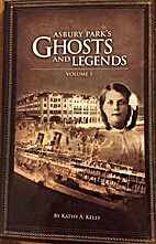 Asbury Park's Ghosts and Legends, Volume I…
