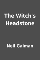 The Witch's Headstone by Neil Gaiman