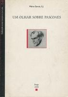 Um Olhar sobre Pascoaes by Mário GARCIA