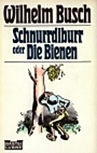 Buzz a buzz, or, The bees by Wilhelm Busch
