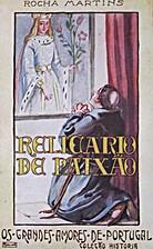 Relicário de Paixão by Rocha Martins