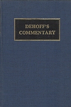 DeHoff's Commentary, Volume I: The…