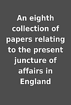 An eighth collection of papers relating to…