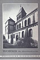 Die St.-Martins-Kirche zu Worms by Otto…
