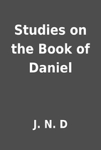 Studies on the Book of Daniel by J. N. D