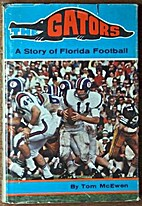 The Gators : a story of Florida football by…