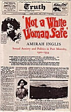 Not a White Woman Safe: Sexual Anxiety and…