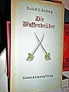 Die Waffenbrüder by Rudolf G. Binding