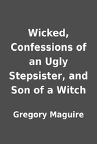 Wicked, Confessions of an Ugly Stepsister,…