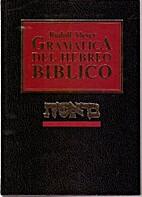 GRAMATICA DEL HEBREO BIBLICO (Estante 4) by…