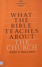 What the Bible teaches about the church by…