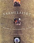 Saamelaiset: historia, yhteiskunta, taide by…