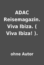 ADAC Reisemagazin. Viva Ibiza. ( Viva Ibiza!…
