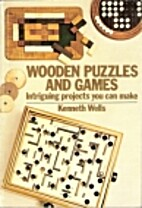 Wooden Puzzles and Games by Kenneth Wells