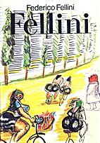 Fellini by Federico Fellini