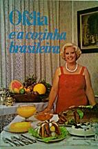 Ofelia e a Cozinha Brasileira by Ofelia…