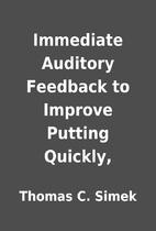 Immediate Auditory Feedback to Improve…