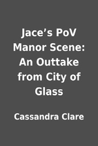 Jace's PoV Manor Scene: An Outtake from…