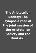 The Aristotelian Society: The symposia read…