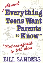 Almost Everything Teens Want Parents to Know…
